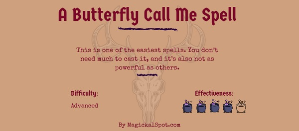 A Butterfly Call Me Spell by MagickalSpot