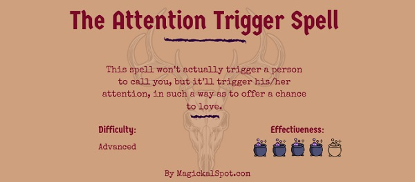 The Attention Trigger Spell by MagickalSpot