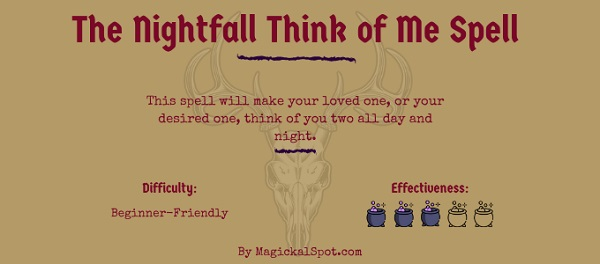 The Nightfall Think of Me Spell by MagickalSpot