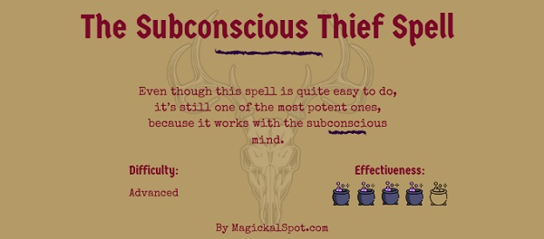 The Subconscious Thief Spell by MagickalSpot