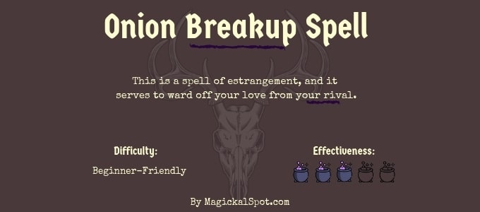 onion break up spell by Magickal Spot