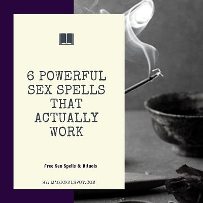 6 Powerful Sex Spells That Actually Work [Everyone Can Do Them]