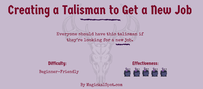 Creating a Talisman to Get a New Job