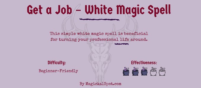 Get a Job – White Magic Spell