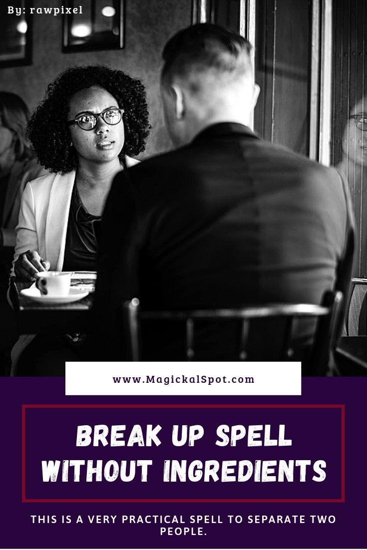BREAK-UP-SPELL-WITHOUT-INGREDIENTS by MagickalSpot