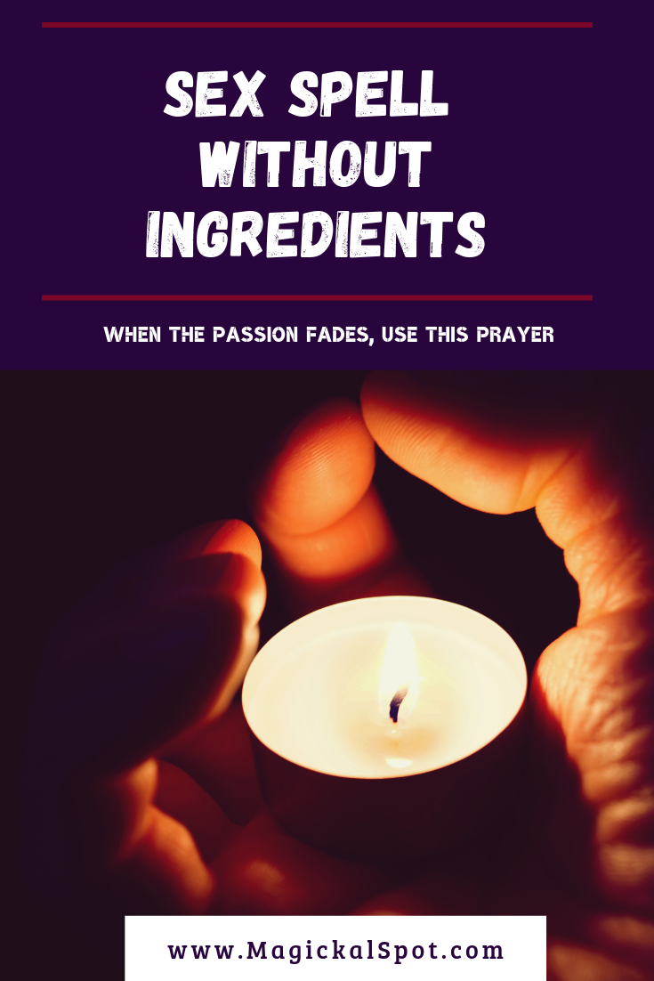 Sex Spell Without Ingredients