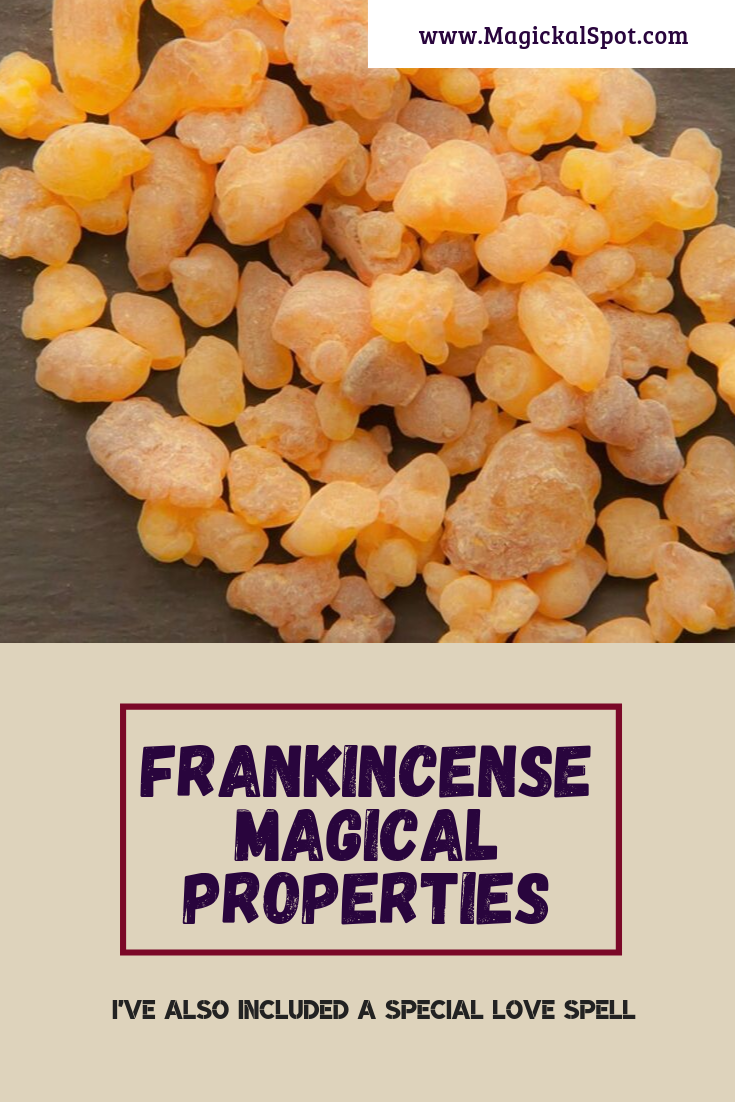 6 Amazing Frankincense Magical Properties A Special Love Spell