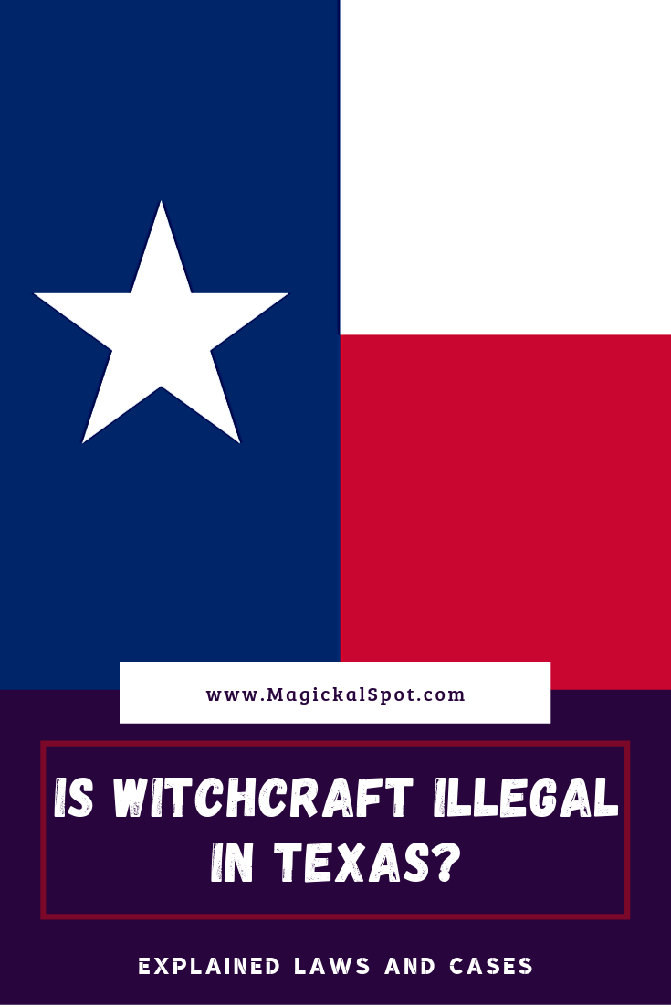 Is Witchcraft Illegal In Texas by MagickalSpot