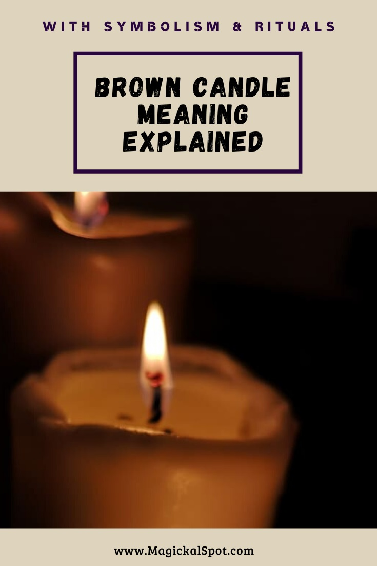 Brown Candle Meaning Explained by MagickalSpot