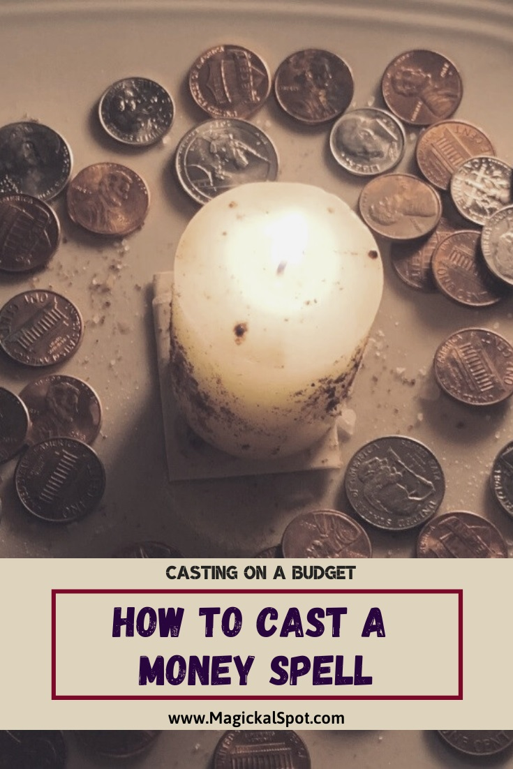 How To Cast a Money Spell by MagickalSpot