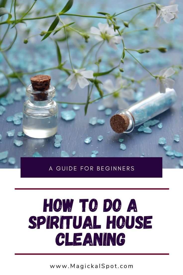 How to do a Spiritual House Cleaning by MagickalSpot