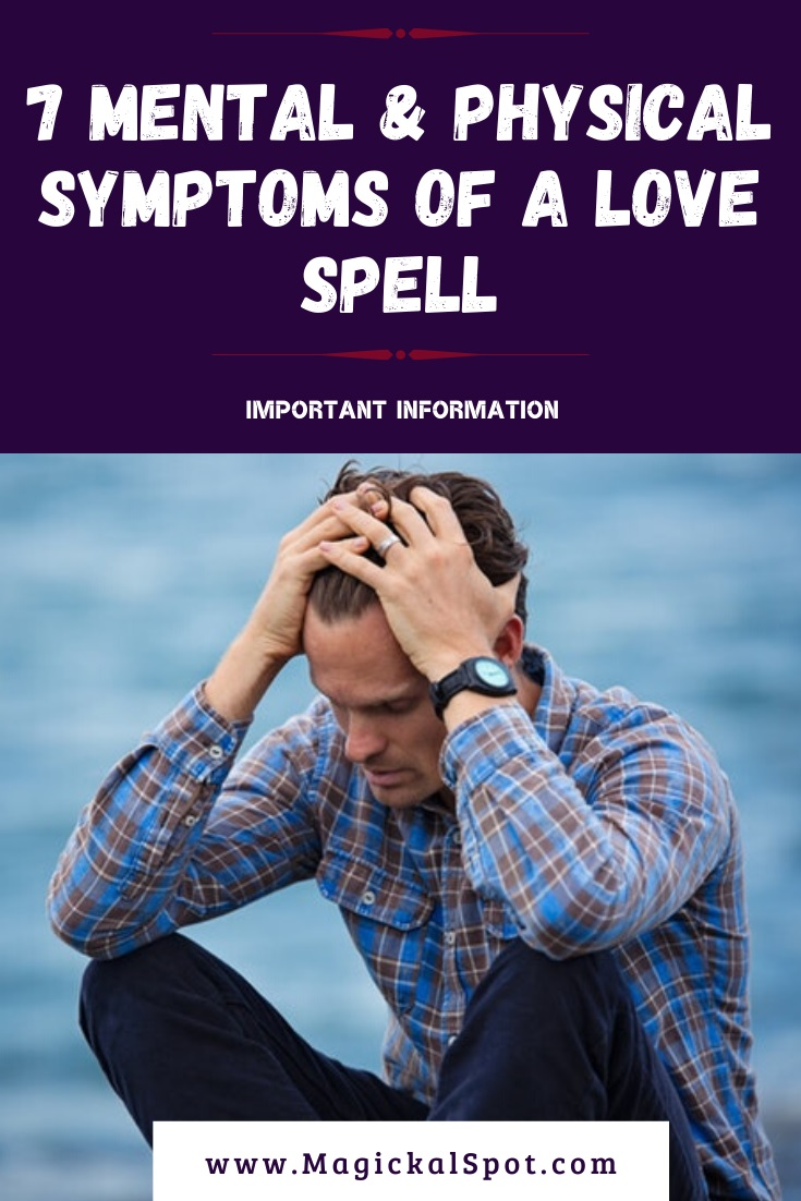7 Mental & Physical Symptoms Of a Love Spell by MagickalSpot