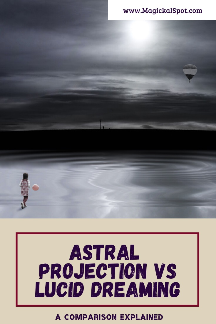 Astral Projection vs Lucid Dreaming by MagickalSpot