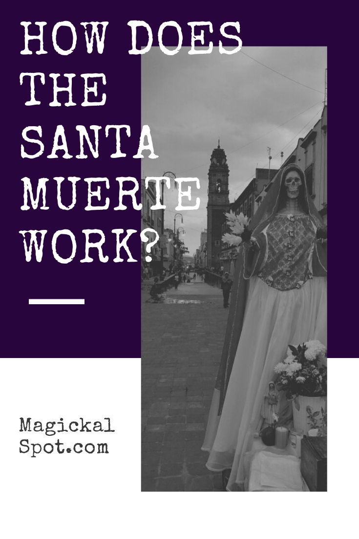 How does the Santa Muerte Work by MagickalSpot