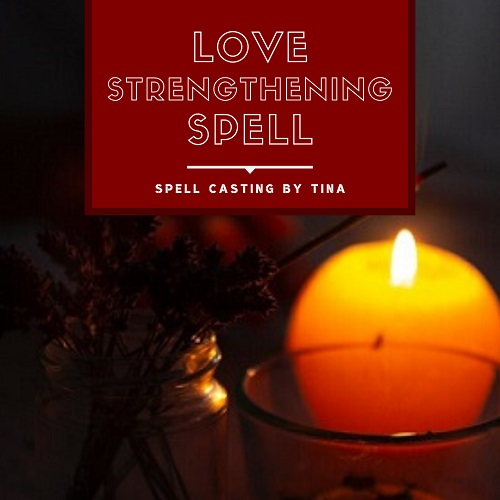 Love Strengthening spell casting