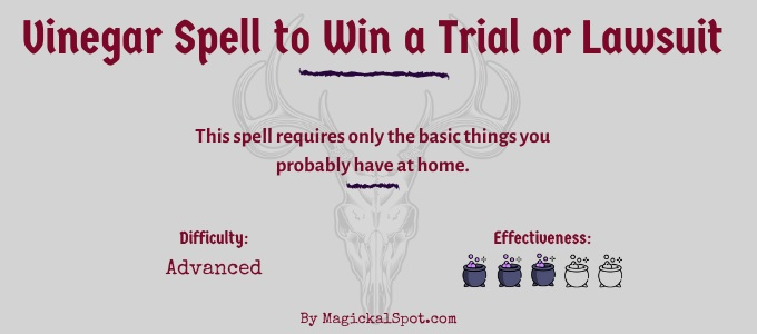 Vinegar Spell to Win a Trial or Lawsuit