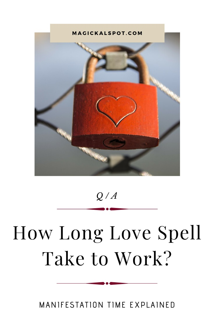 How Long Love Spell Take to Work by MagickalSpot