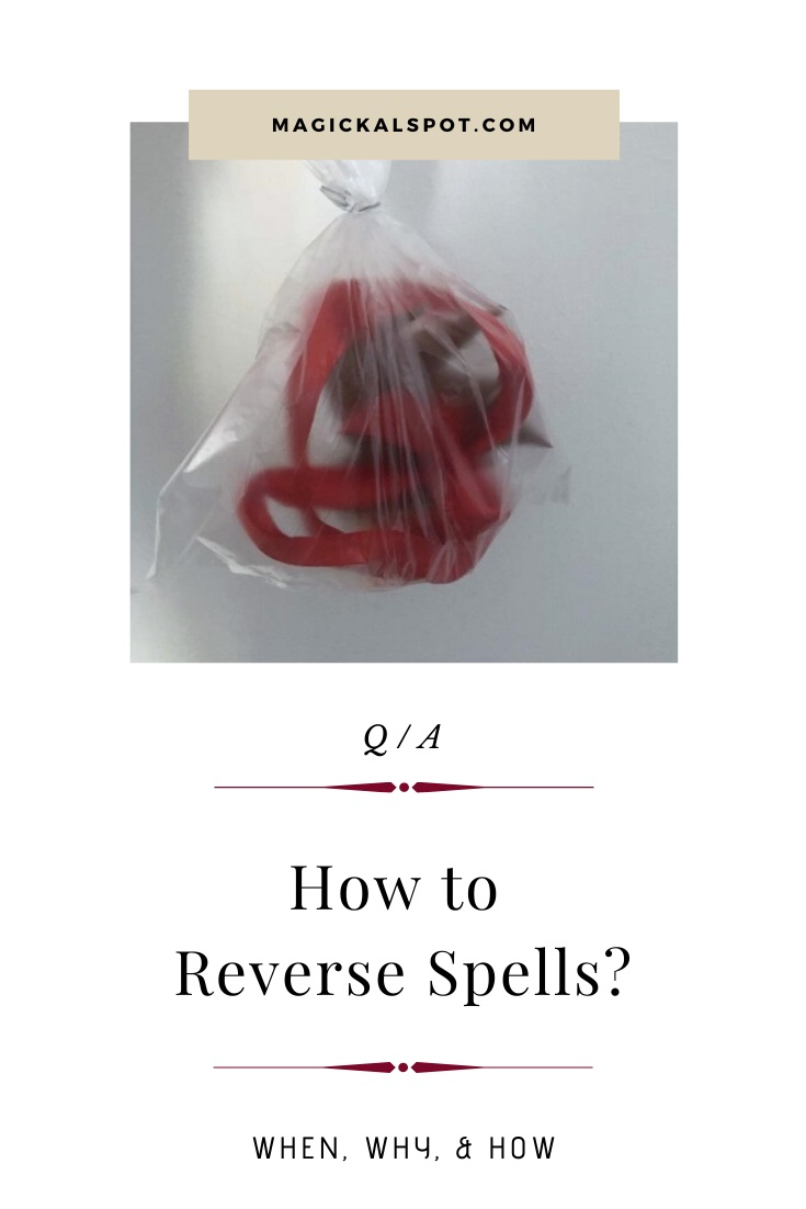 How to Reverse the Spells by MagickalSpot