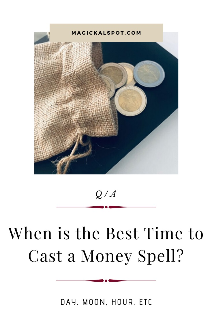 When is the Best Time to Cast a Money Spell by MagickalSpot