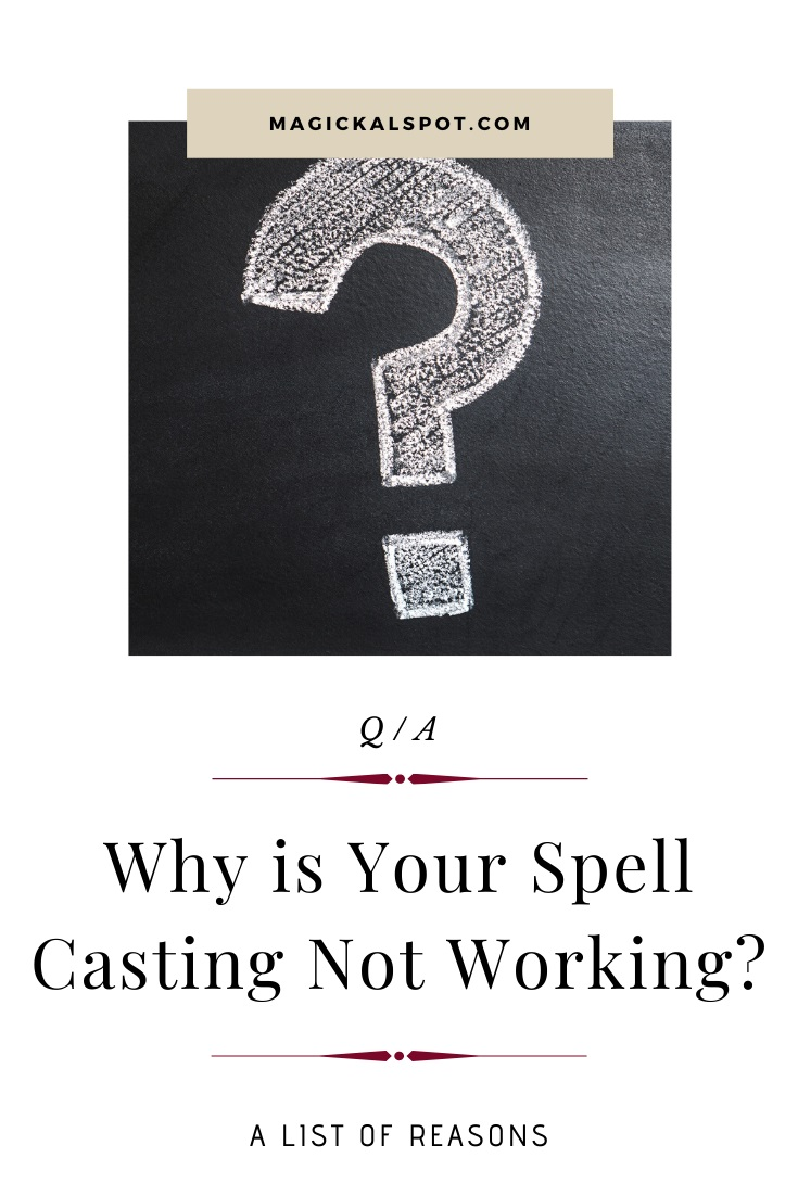 Why is Your Spell Casting Not Working by MagickalSpot