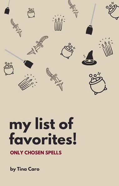 favorite spells by Tina MagickalSpot s