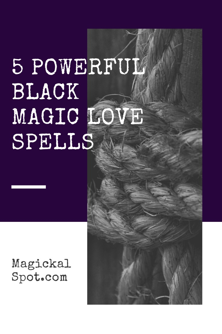 5 Powerful Black Magic Love Spells by MagickalSpot