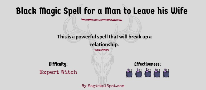 Black Magic Spell for a Man to Leave his Wife