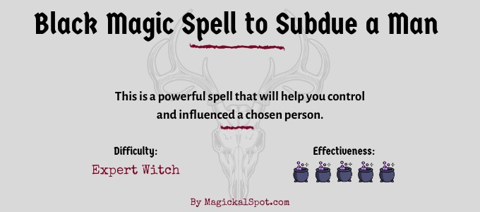 Black Magic Spell to Subdue a Man