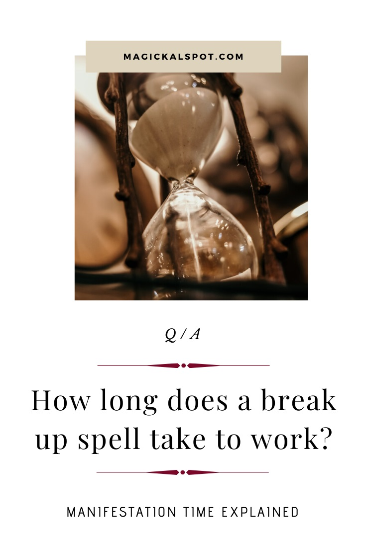 How Long Does a Break Up Spell Take to Work by MagickalSpot