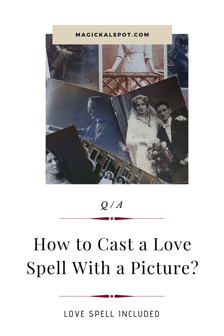 How to Cast a Love Spell With a Picture by MagickalSpot