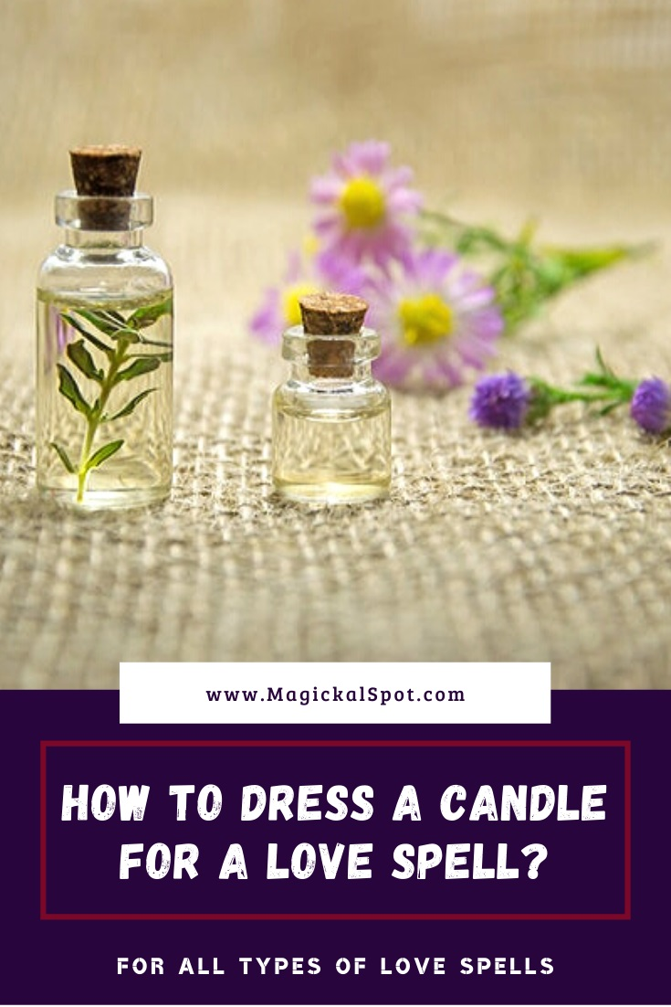 How to Dress a Candle For a Love Spell by MagickalSpot