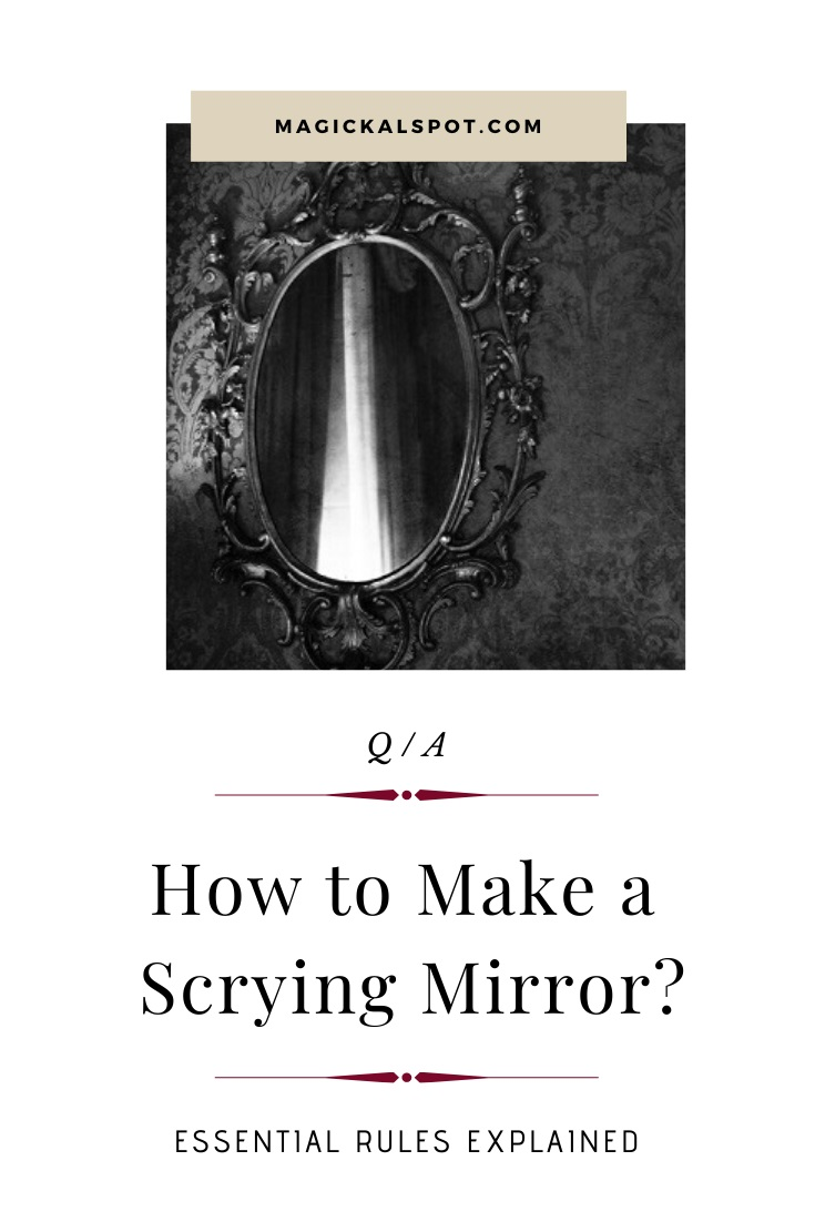 How to Make a Scrying Mirror by MagickalSpot