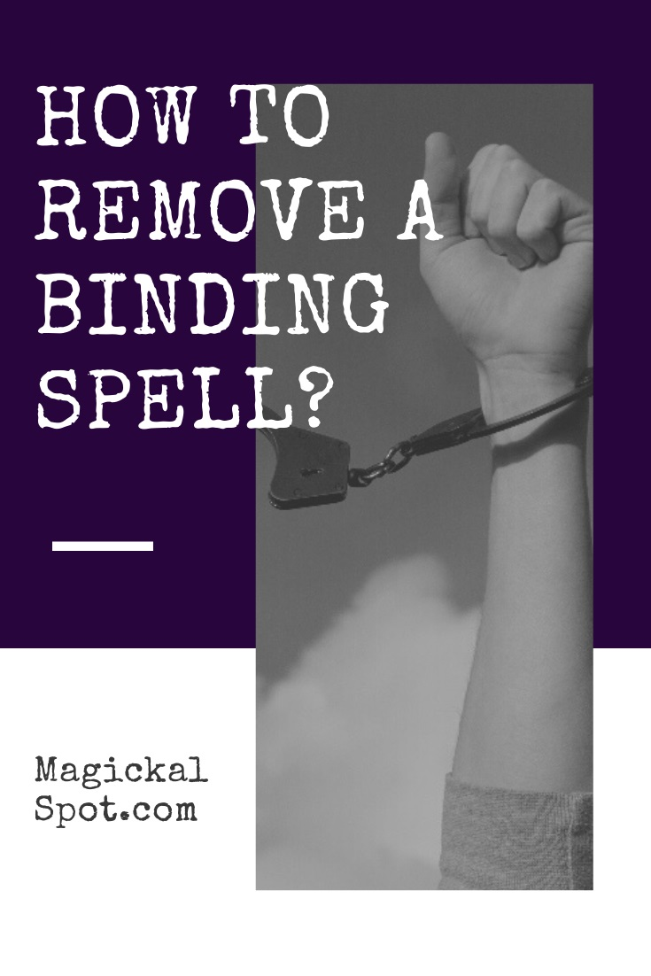 How to Remove a Binding Spell by MagickalSpot