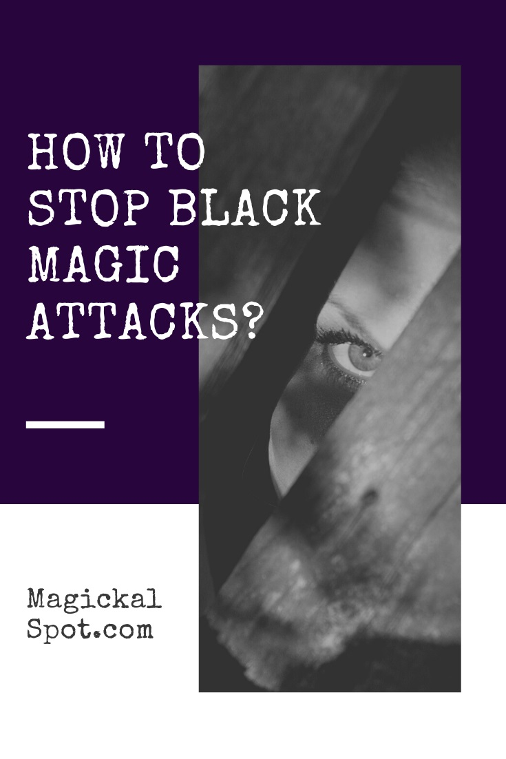 How to Stop Black Magic Attacks by MagickalSpot