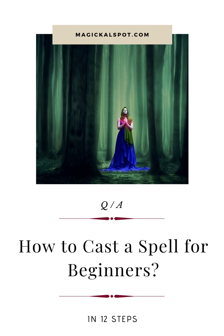 How to Cast a Spell for Beginners by MagickalSpot