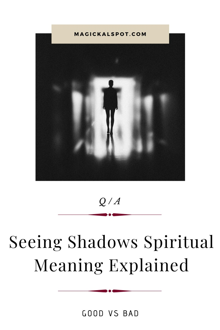Seeing Shadows Spiritual Meaning Explained by MagickalSpot