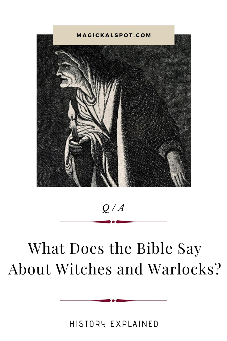 What Does the Bible Say About Witches and Warlocks by MagickalSpot