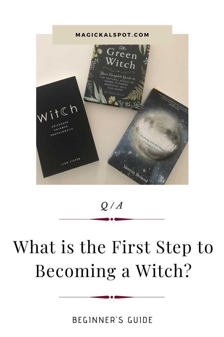 What is the First Step to Becoming a Witch by Magickal Spot