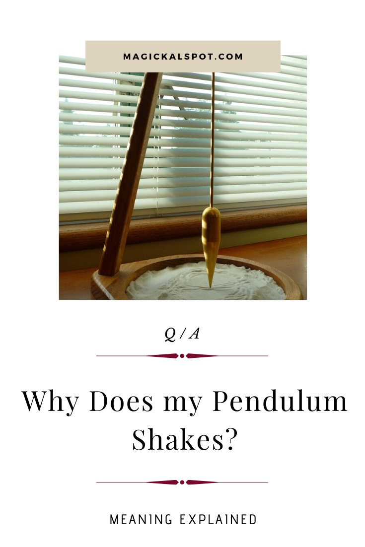 Why Does my Pendulum Shakes by MagickalSpot