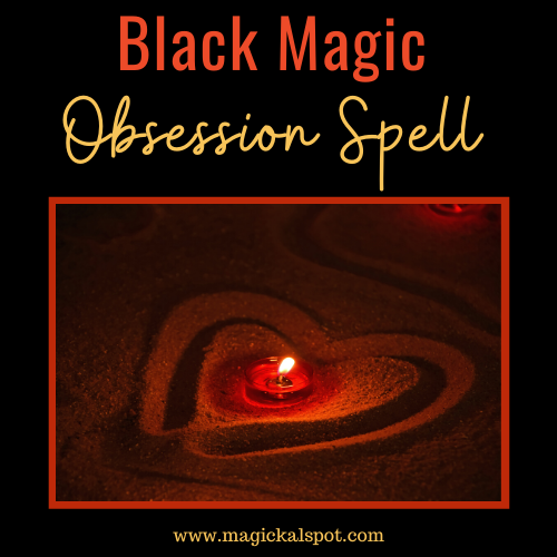 Black Magic Obsession Spell Casting