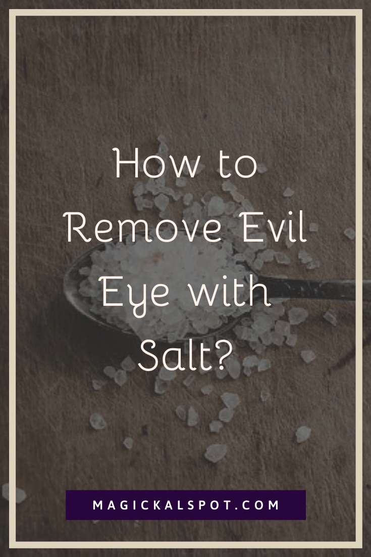 How to Remove Evil Eye with Salt by MagickalSpot