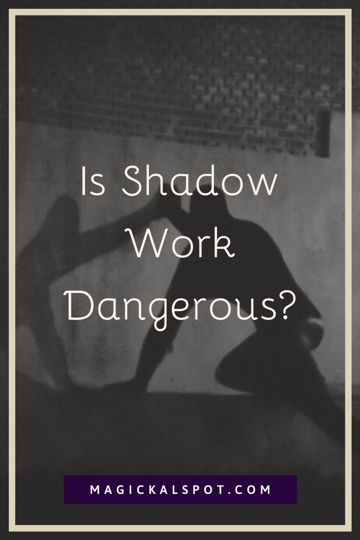 Is Shadow Work Dangerous by MagickalSpot