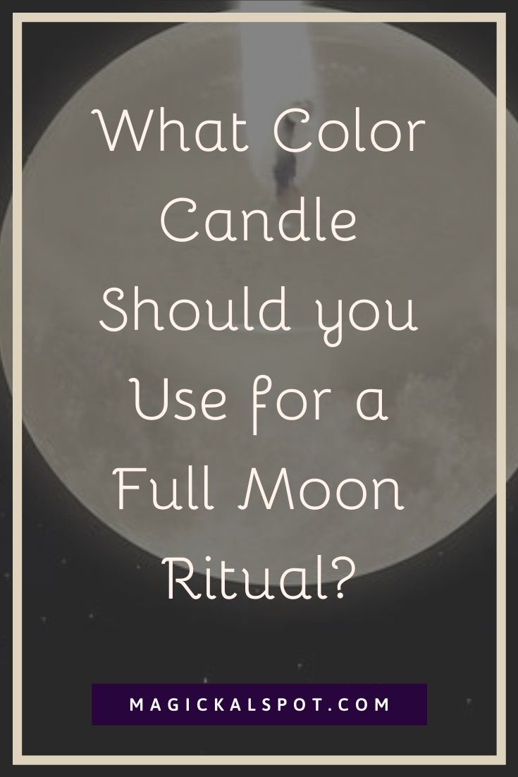 What Color Candle Should you Use for a Full Moon Ritual by MagickalSpot