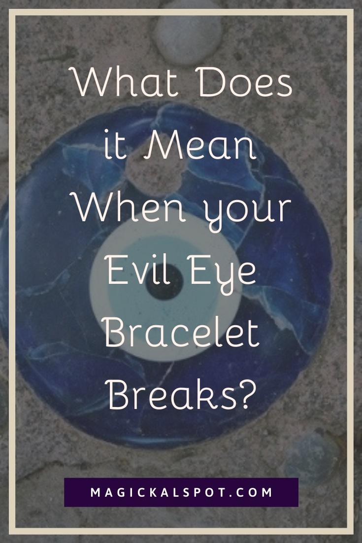 What Does it Mean When your Evil Eye Bracelet Breaks by MagickalSpot
