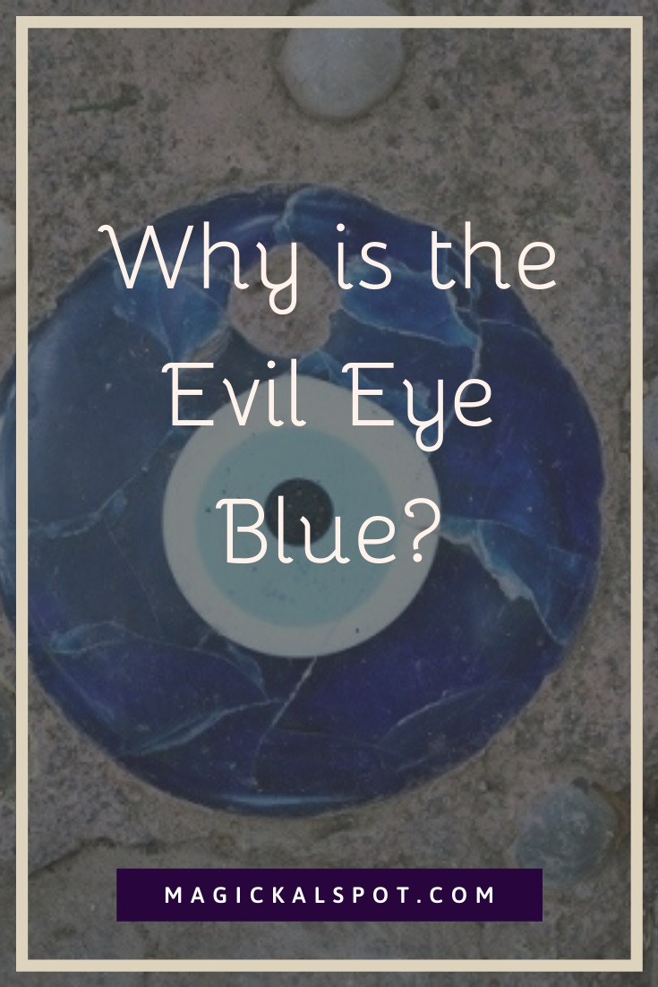 Why is the Evil Eye Blue by MagickalSpot