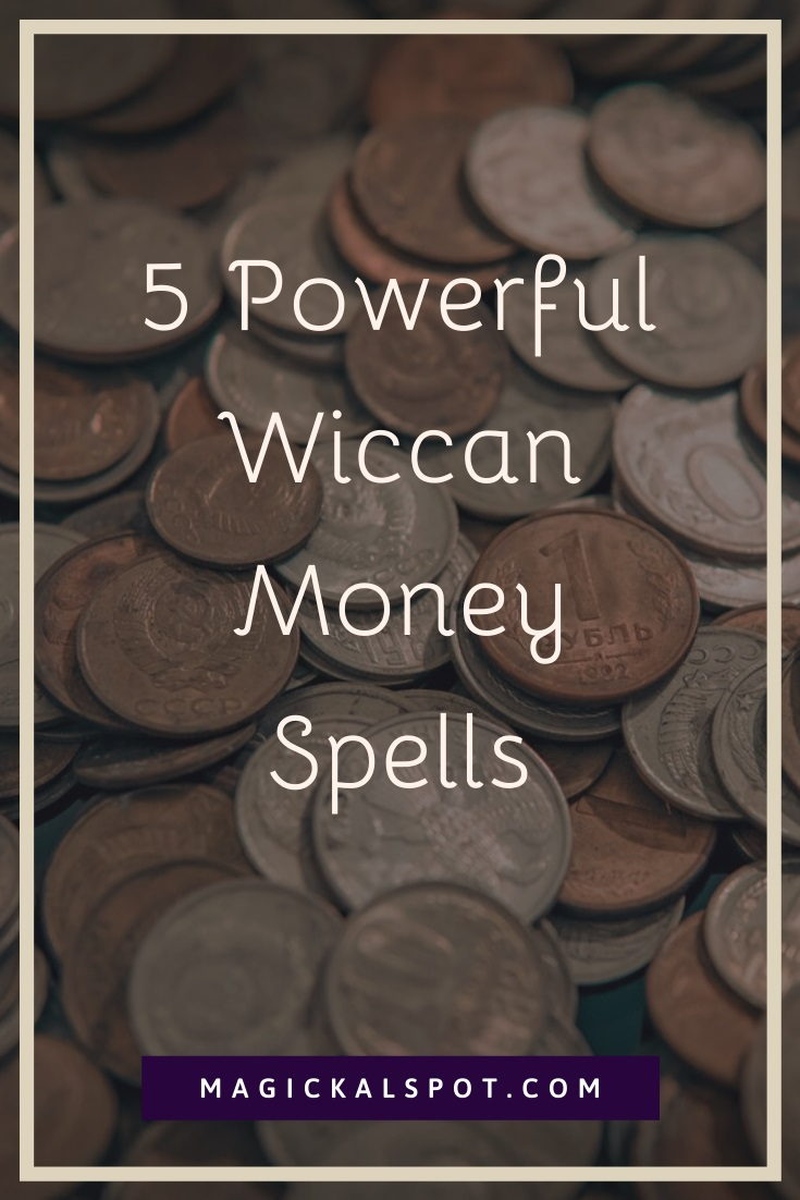 5 Powerful Wiccan Money Spells by MagickalSpot