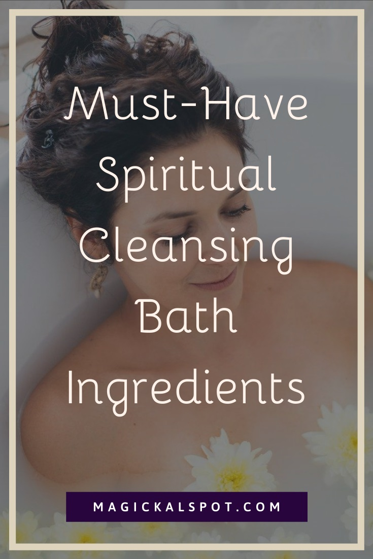 Must-Have Spiritual Cleansing Bath Ingredients by MagickalSpot