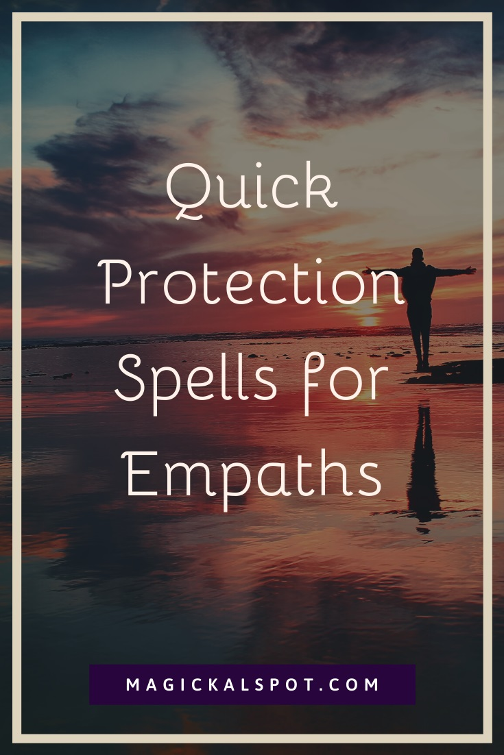 Protection Spells for Empaths by MagickalSpot