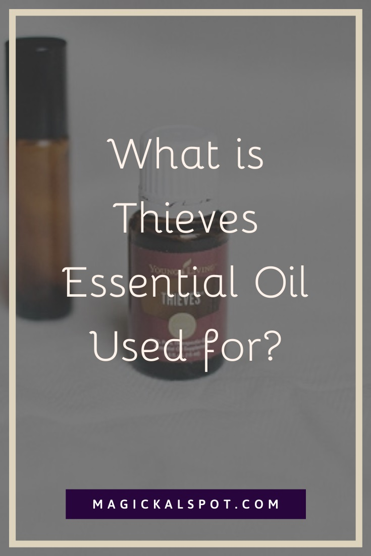 What is Thieves Essential Oil Used for by MagickalSpot