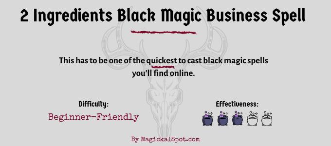 2 ingredients black magic business spell